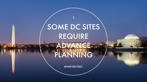 Some DC Sites Require Advance Planning. Howerton+Wooten Events.