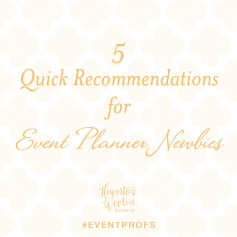 5 Quick Recommendations for Event Planner Newbies