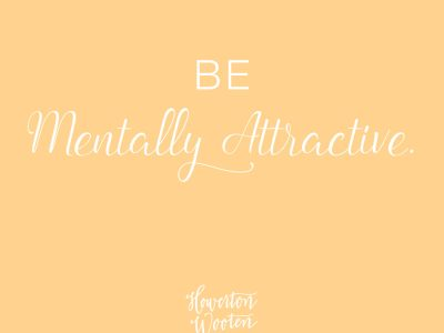 Be Mentally Attractive. Howerton+Wooten Events.