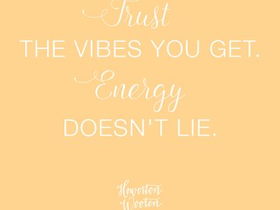 Trust The Vibes You Get. Howerton+Wooten Events