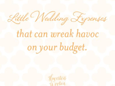 Little Wedding Expenses That Can Wreak Havoc on Your Budget. Howerton+Wooten Events.
