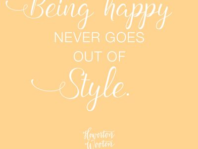 Being Happy Never Goes Out of Style. Howerton+Wooten Events.
