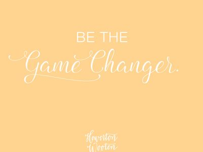 Be The Game Changer. Howerton+Wooten Events.