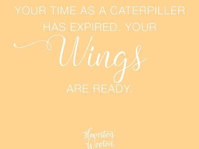 Monday Morning Thoughts.  Your Wings Are Ready.