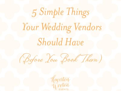 5 Simple Things Your Wedding Vendors Should Have Before You Sign a Contract. Howerton+Wooten Events.