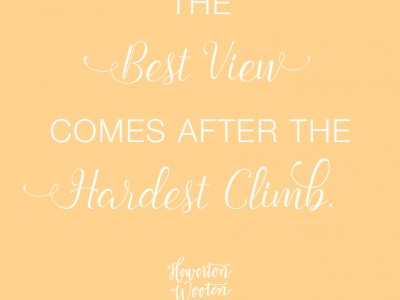 The Best View Comes After the Hardest Climb. Howerton+Wooten Events.