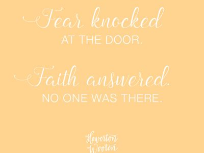 Fear Knocked at the Door. Faith Answered. Howerton+Wooten Events.