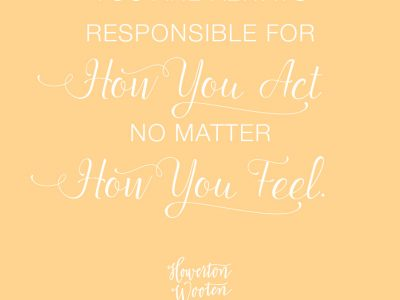 You Are Responsible for How You Act. Howerton+Wooten Events.