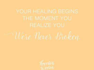 You Were Never Broken. Howerton+Wooten Events.