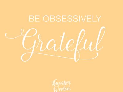 Be Obsessively Grateful. Howerton+Wooten Events.