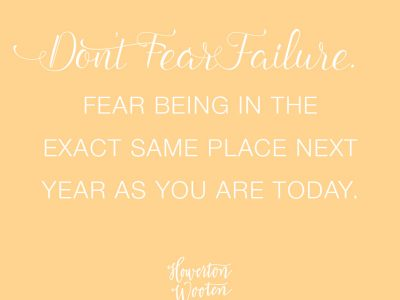 Don't Fear Failure. Howerton+Wooten Events.