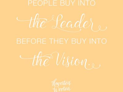 People Buy Into the Leader. Howerton+Wooten Events.