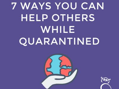Seven Ways You Can Help Others While Quarantined